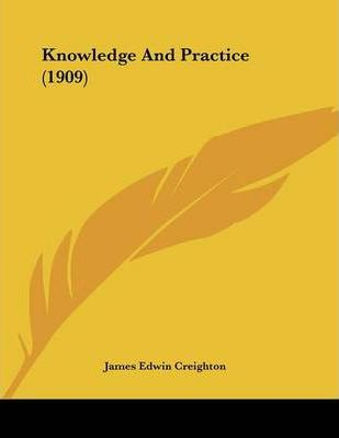 Knowledge and Practice (1909)