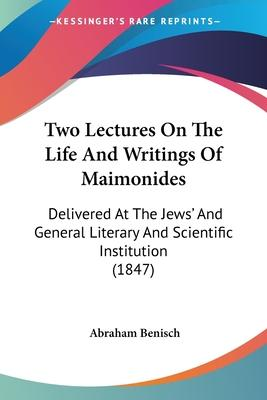 Two Lectures on the Life and Writings of Maimonides