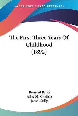 The First Three Years of Childhood (1892)