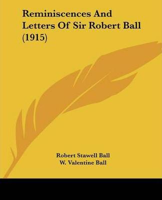 Reminiscences and Letters of Sir Robert Ball (1915)
