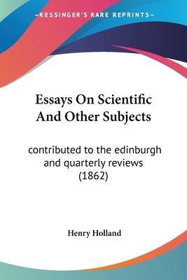 Essays on Scientific and Other Subjects