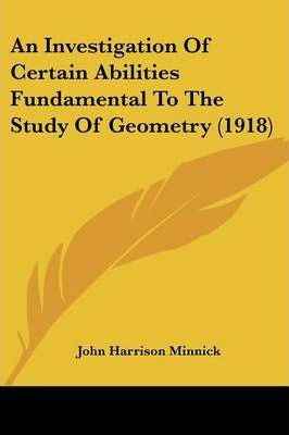 An Investigation of Certain Abilities Fundamental to the Study of Geometry (1918)