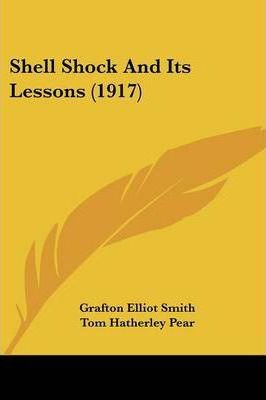 Shell Shock and Its Lessons (1917)
