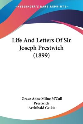 Life and Letters of Sir Joseph Prestwich (1899)