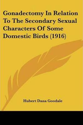 Gonadectomy in Relation to the Secondary Sexual Characters of Some Domestic Birds (1916)