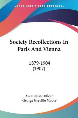 Society Recollections in Paris and Vienna