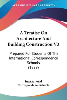 A Treatise on Architecture and Building Construction V3