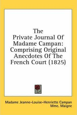 The Private Journal of Madame Campan
