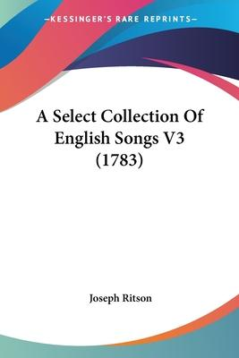 A Select Collection of English Songs V3 (1783)