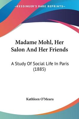 Madame Mohl, Her Salon and Her Friends
