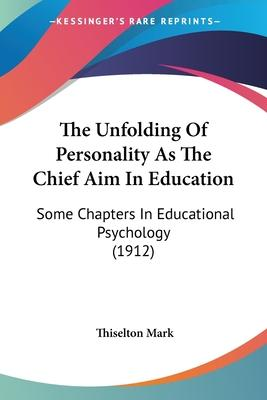 The Unfolding of Personality as the Chief Aim in Education