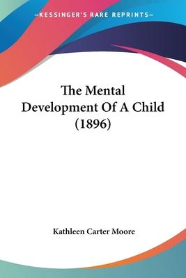 The Mental Development of a Child (1896)