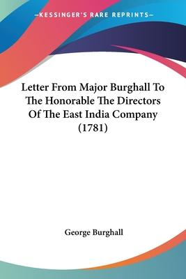 Letter from Major Burghall to the Honorable the Directors of the East India Company (1781)