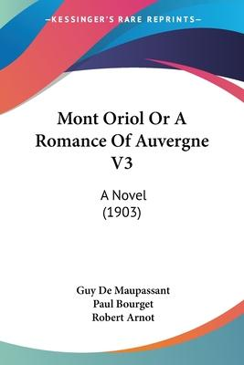 Mont Oriol Or A Romance Of Auvergne V3 Cover Image
