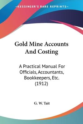 Gold Mine Accounts and Costing