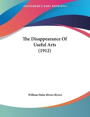The Disappearance of Useful Arts (1912)