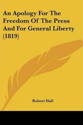 An Apology for the Freedom of the Press and for General Liberty (1819)