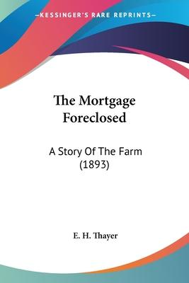 The Mortgage Foreclosed