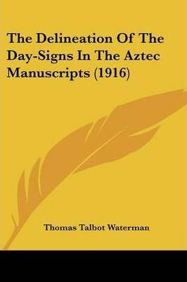 The Delineation of the Day-Signs in the Aztec Manuscripts (1916)