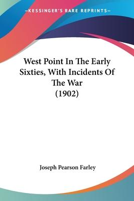 West Point in the Early Sixties, with Incidents of the War (1902)