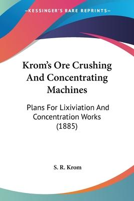 Krom's Ore Crushing and Concentrating Machines