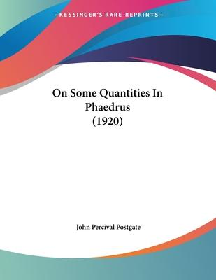 On Some Quantities in Phaedrus (1920)