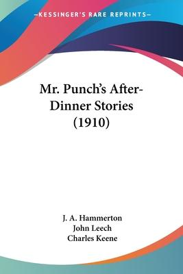 Mr. Punch's After-Dinner Stories (1910)
