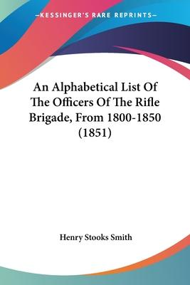 An Alphabetical List of the Officers of the Rifle Brigade, from 1800-1850 (1851)