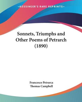 Sonnets, Triumphs and Other Poems of Petrarch (1890)