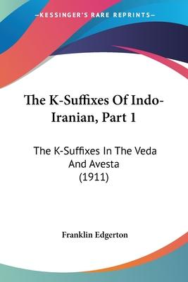 The K-Suffixes of Indo-Iranian, Part 1