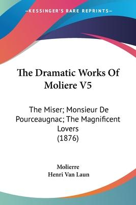 The Dramatic Works of Moliere V5