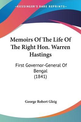 Memoirs of the Life of the Right Hon. Warren Hastings