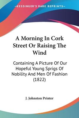 A Morning in Cork Street or Raising the Wind