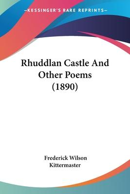 Rhuddlan Castle and Other Poems (1890)
