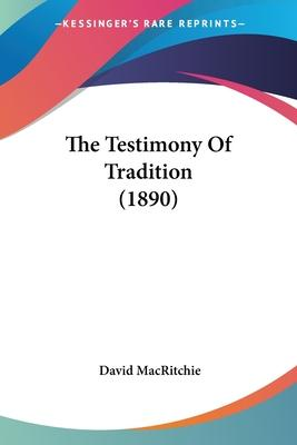 The Testimony of Tradition (1890)
