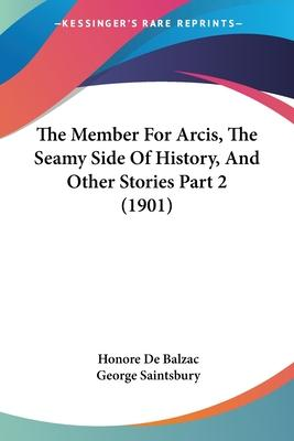 The Member for Arcis, the Seamy Side of History, and Other Stories Part 2 (1901)