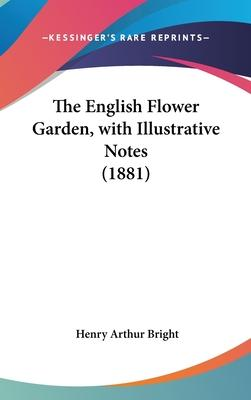 The English Flower Garden, with Illustrative Notes (1881)