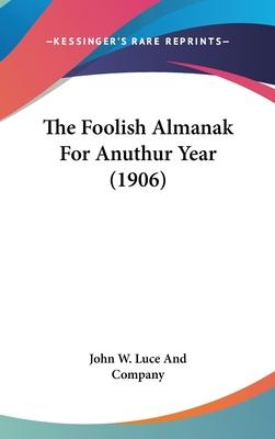 The Foolish Almanak for Anuthur Year (1906)