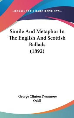 Simile and Metaphor in the English and Scottish Ballads (1892)