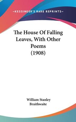 The House of Falling Leaves, with Other Poems (1908)