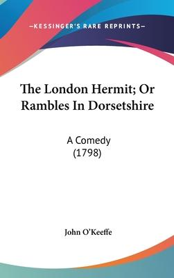 The London Hermit; Or Rambles in Dorsetshire
