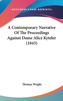 A Contemporary Narrative of the Proceedings Against Dame Alice Kyteler (1843)