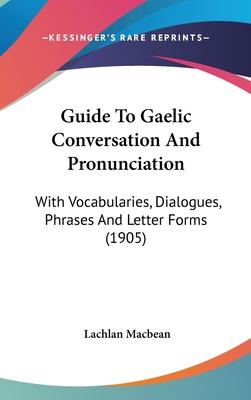 Guide to Gaelic Conversation and Pronunciation