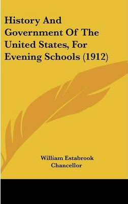 History and Government of the United States, for Evening Schools (1912)