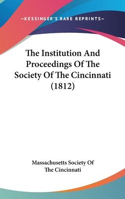 The Institution and Proceedings of the Society of the Cincinnati (1812)