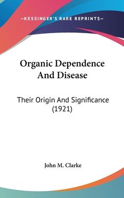 Organic Dependence and Disease