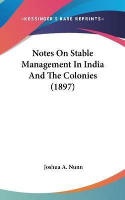 Notes on Stable Management in India and the Colonies (1897)