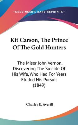 Kit Carson, the Prince of the Gold Hunters