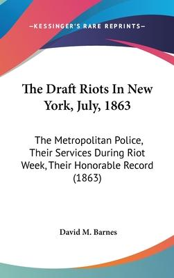 The Draft Riots in New York, July, 1863