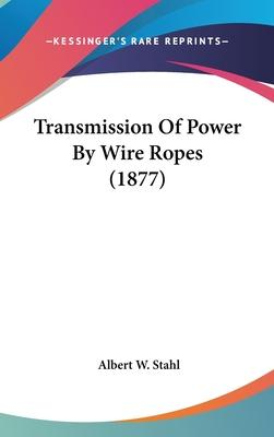 Transmission of Power by Wire Ropes (1877)